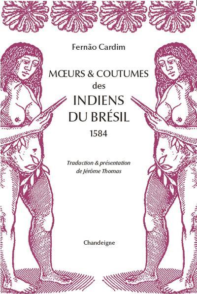 MOEURS ET COUTUMES DES INDIENS DU BRESIL (1584)