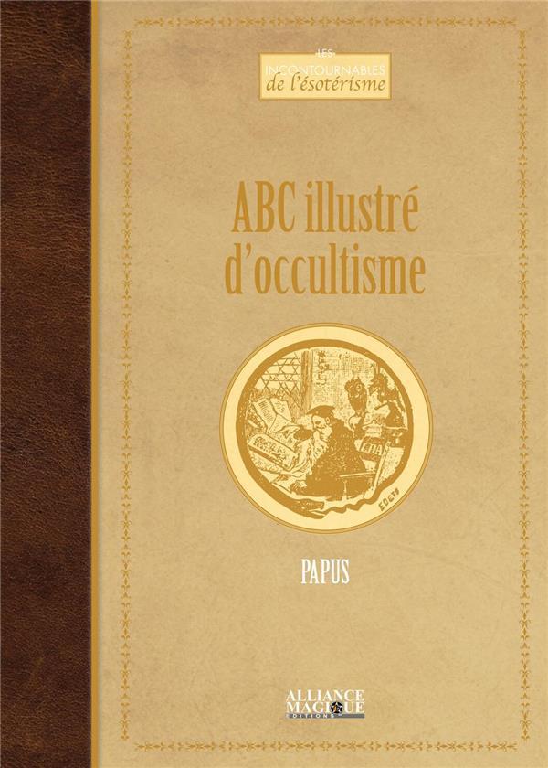 ABC ILLUSTRE D'OCCULTISME PAPUS ALLIANCE MAGIQU