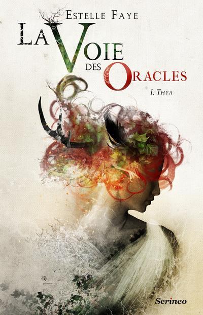 VOIE DES ORACLES, TOME 1 : THYA (LA)