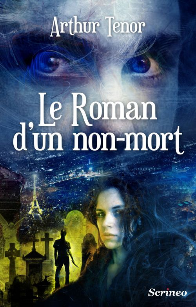 LE ROMAN D'UN NON-MORT TENOR ARTHUR Scrineo