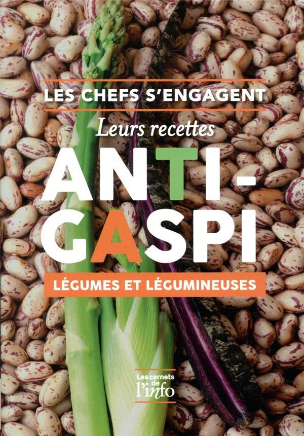 LES CHEFS S'ENGAGENT  -  LEURS RECETTES ANTI-GASPI LEGUMES ET LEGUMINEUSES