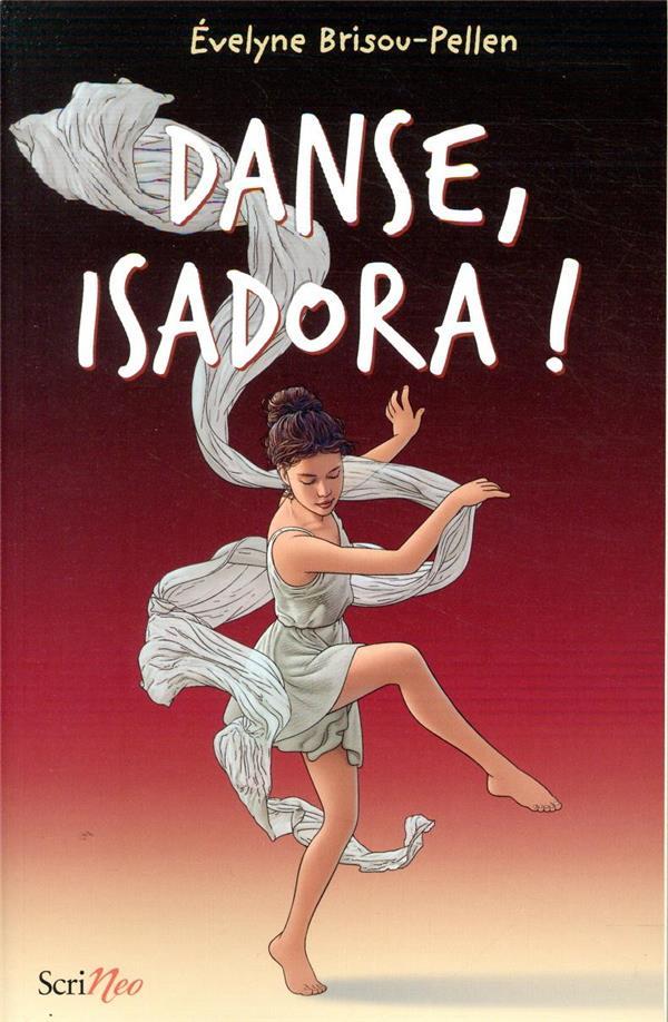 DANSE, ISADORA ! BRISOU-PELLEN E. SCRINEO