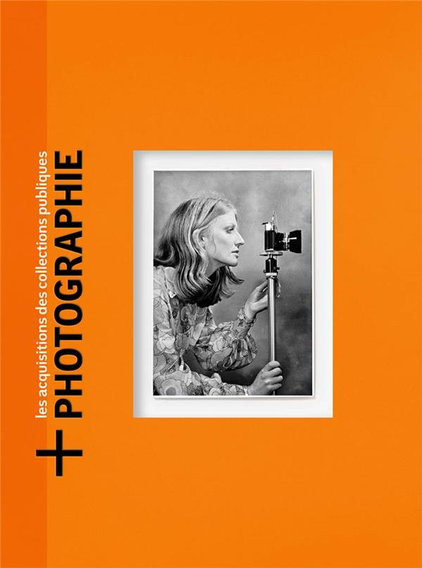 +PHOTOGRAPHIE  -  LES ACQUISITIONS PHOTOGRAPHIQUES NATIONALES