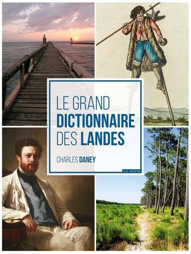 LE GRAND DICTIONNAIRE DES LANDES DANEY CHARLES GESTE