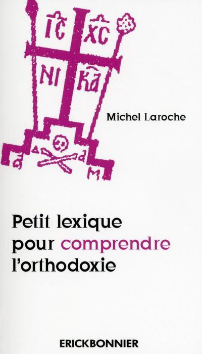 PETIT LEXIQUE POUR COMPRENDRE L'ORTHODOXIE