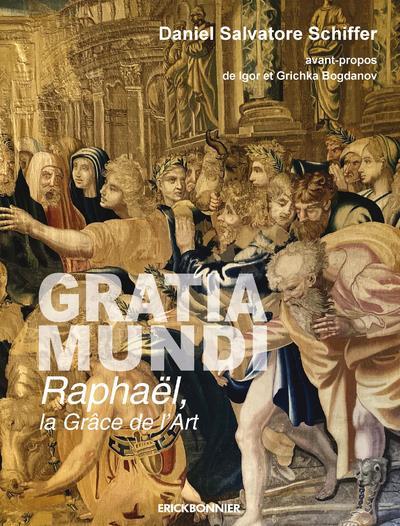 GRATIA MUNDI, RAPHAEL LA GRACE DE L'ART