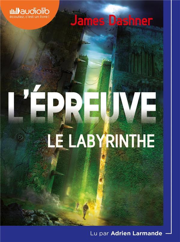 L'EPREUVE T.1  -  LE LABYRINTHE DASHNER JAMES AUDIOLIB
