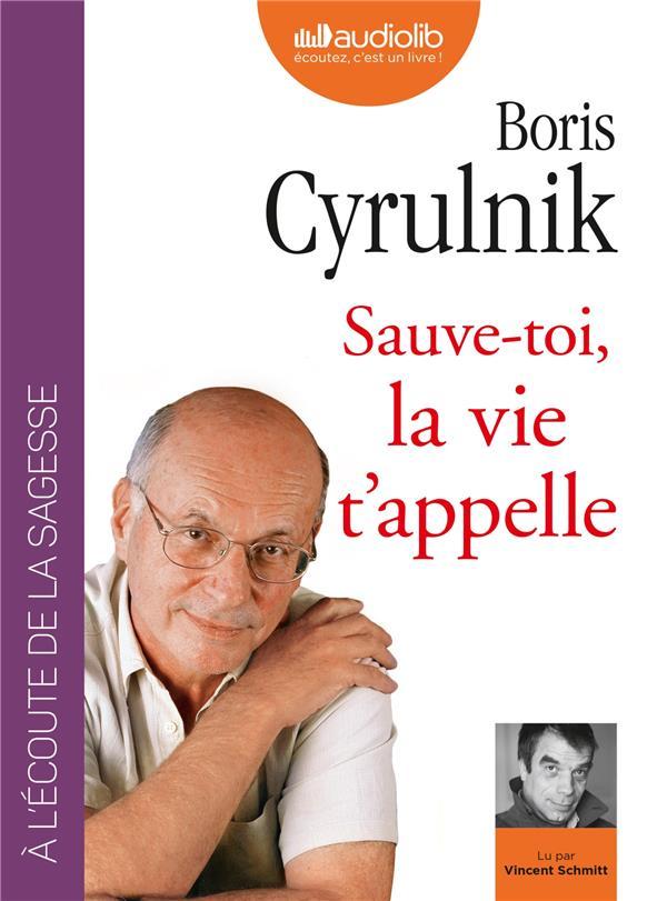 SAUVE-TOI, LA VIE T-APPELLE - CYRULNIK BORIS AUDIOLIB