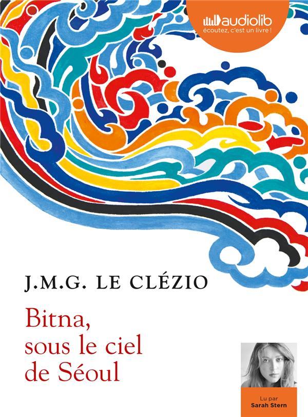 BITNA, SOUS LE CIEL DE SEOUL - LE CLEZIO J-M-G. AUDIOLIB