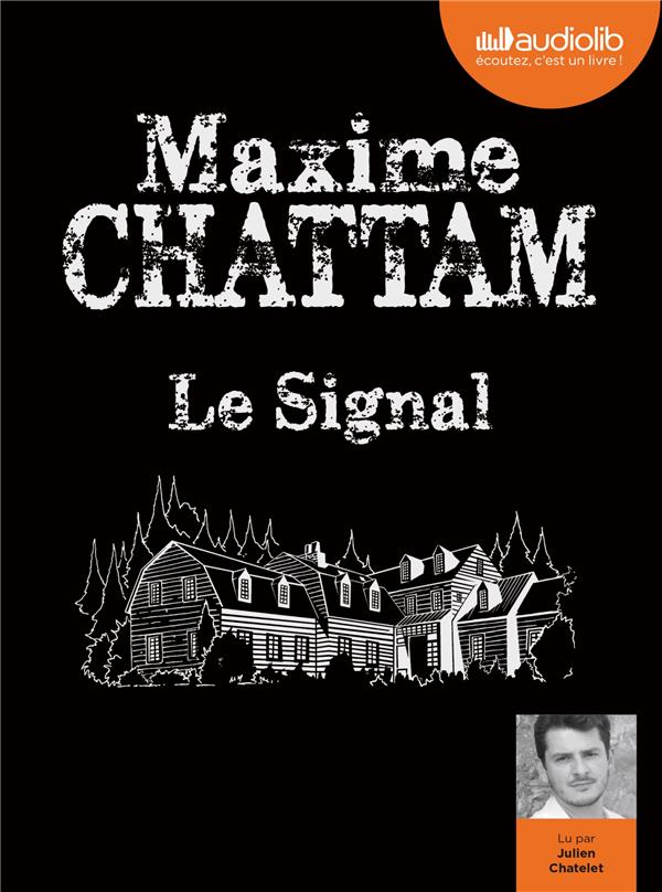 LE SIGNAL - LIVRE AUDIO 2 CD M CHATTAM MAXIME AUDIOLIB