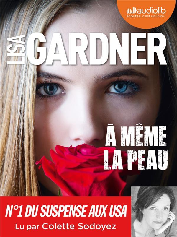 A MEME LA PEAU - LIVRE AUDIO 2 GARDNER LISA AUDIOLIB