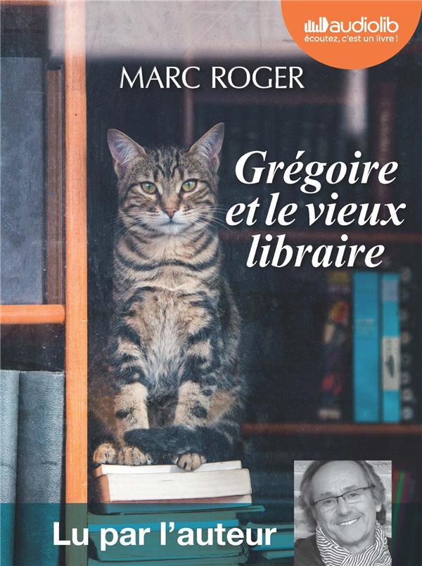 GREGOIRE ET LE VIEUX LIBRAIRE ROGER, MARC AUDIOLIB