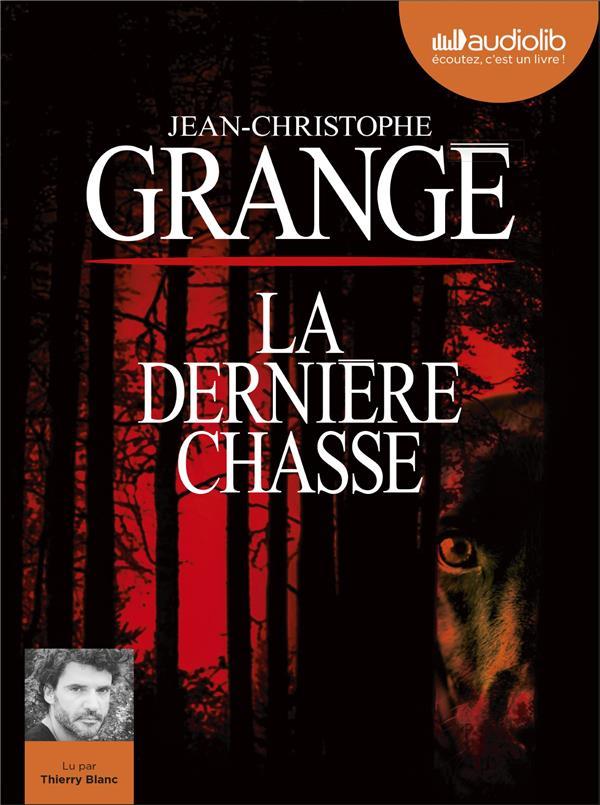 LA DERNIERE CHASSE GRANGE J-C. AUDIOLIB