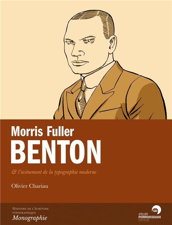 MORRIS FULLER BENTON  -  et L'AVENEMENT DE LA TYPOGRAPHIE MODERNE