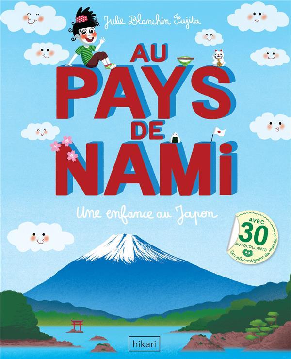 AU PAYS DE NAMI - UNE ENFANCE AU JAPON BLANCHIN FUJITA J. HIKARI