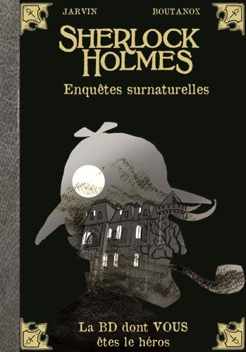SHERLOCK HOLMES T.8  -  ENQUETES SURNATURELLES JARVIN/BOUTANOX MAKAKA