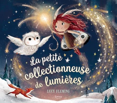LA PETITE COLLECTIONNEUSE DE LUMIERES FLEMING, LUCY KIMANE