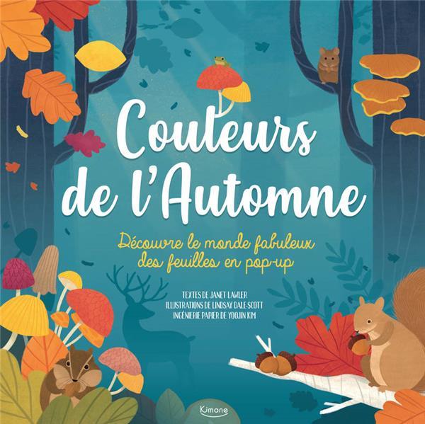 COULEURS DE L'AUTOMNE (COLL. LIVRE POP-UP) - DECOUVRE LE MONDE FABULEUX DES FEUILLES EN POP-UP LAWLER, JANET  KIMANE