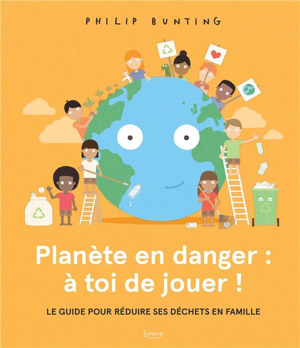PLANETE EN DANGER : A TOI DE JOUER !