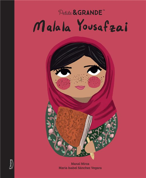 MALALA YOUSAFZAI (COLL. PETITE & GRANDE) SANCHEZ VEGARA, ISABEL  KIMANE
