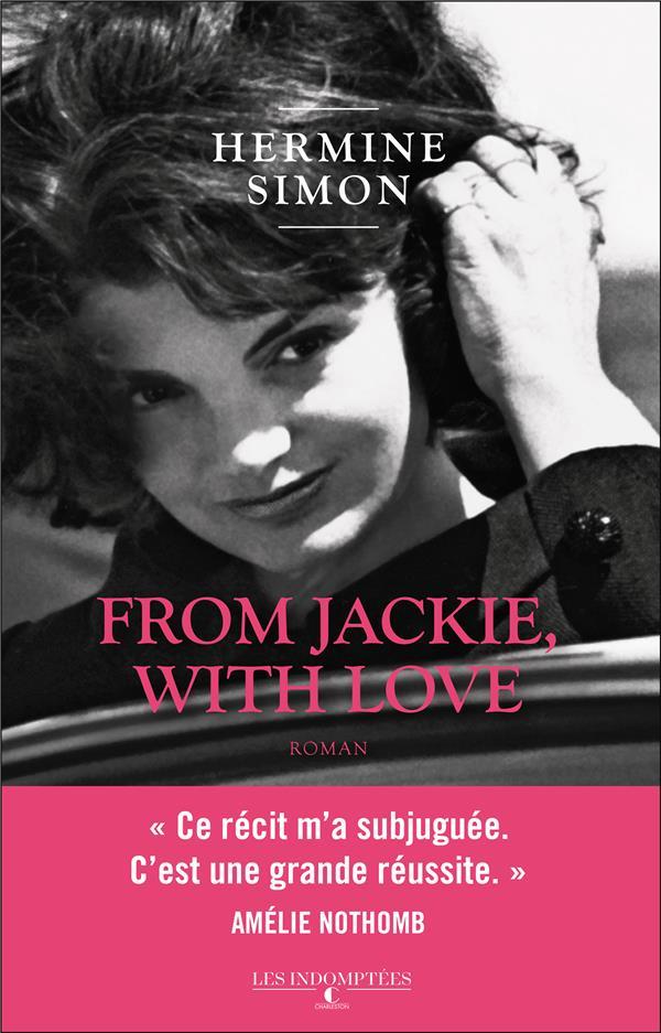 FROM JACKIE WITH LOVE SIMON HERMINE CHARLESTON
