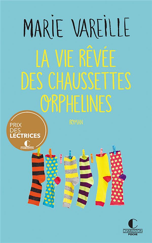 LA VIE REVEE DES CHAUSSETTES ORPHELINES VAREILLE MARIE CHARLESTON