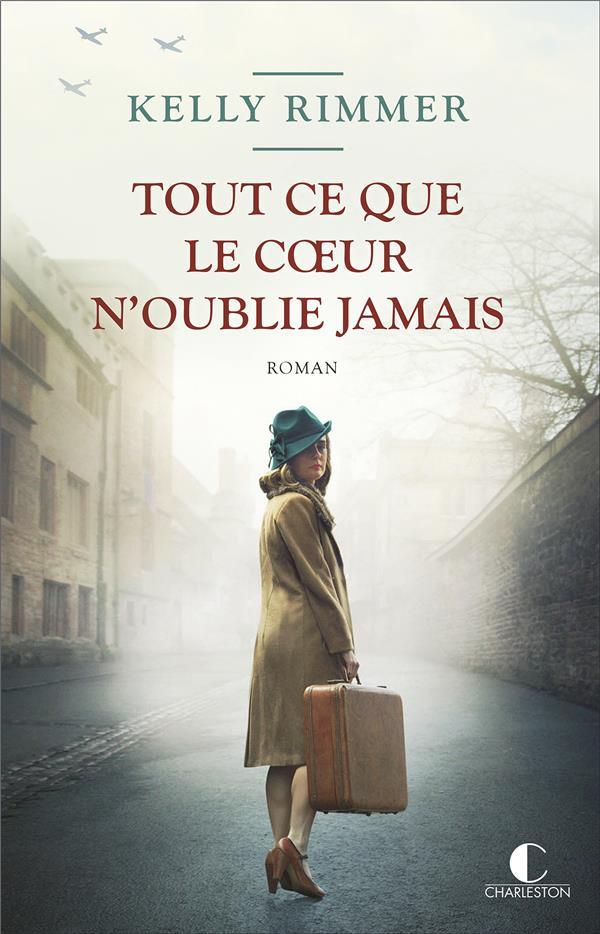TOUT CE QUE LE COEUR N'OUBLIE JAMAIS RIMMER KELLY CHARLESTON