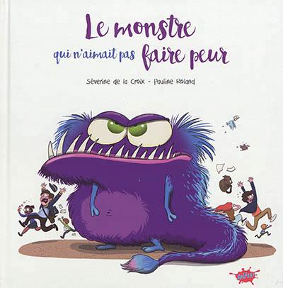 LE MONSTRE QUI N'AIMAIT PAS FAIRE PEUR  EDITIONS SPLASH