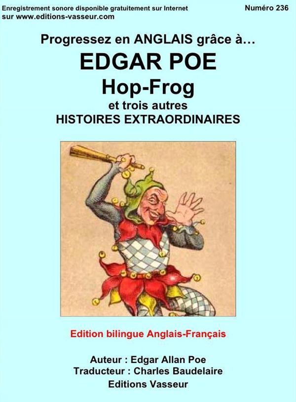 Progressez en anglais grâce à... Edgar Poe Progressez en anglais grâce à... Hop-Frog Hop-Frog La chute de la maison Usher Le puits et le pendule Ombre