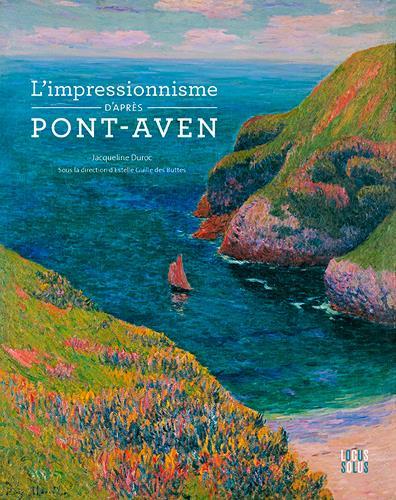 L'IMPRESSIONNISME D'APRES PONT-AVEN GUILLE DES BUTTES-FR LOCUS SOLUS