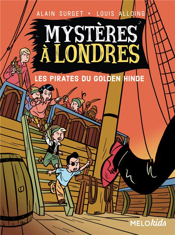 MYSTERES A LONDRES TOME 2 -  LES PIRATES DU GOLDEN HINDE (COLL. MELOKIDS)