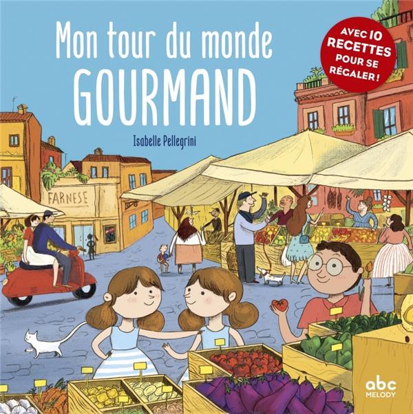 MON TOUR DU MONDE GOURMAND