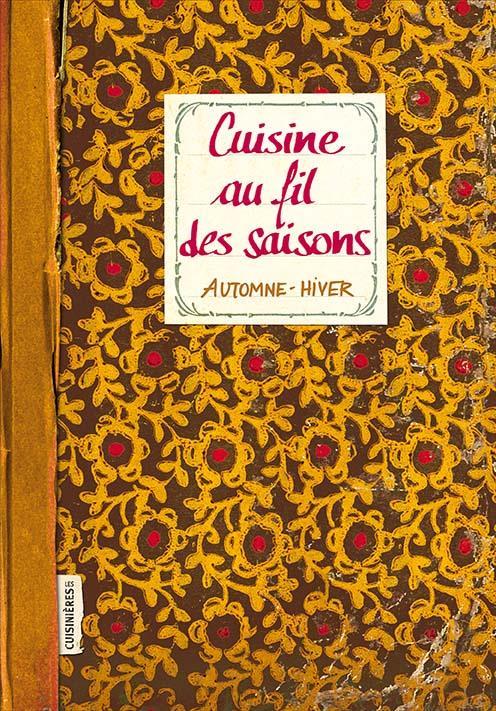 CUISINE AU FIL DES SAISONS  -  AUTOMNE-HIVER