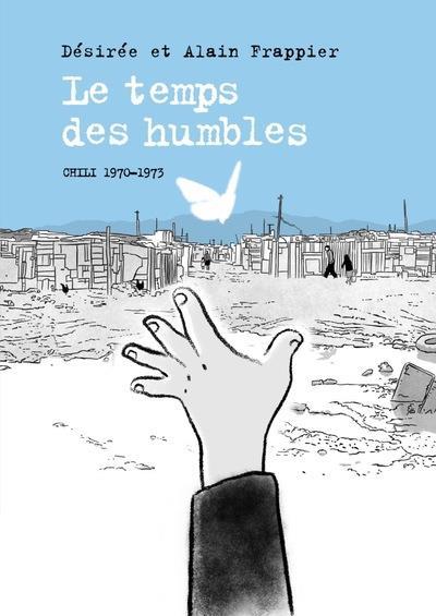 LE TEMPS DES HUMBLES  -  CHILI, 1970-1973