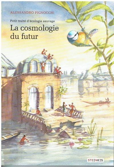 LA COSMOLOGIE DU FUTUR PIGNOCCHI ALESSANDRO STEINKIS