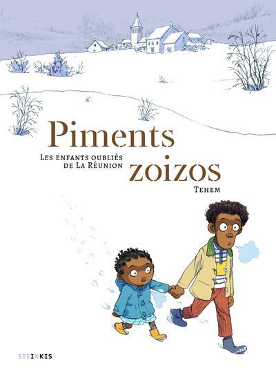 PIMENTS ZOIZOS  -  LES ENFANTS OUBLIS DE LA REUNION TEHEM STEINKIS