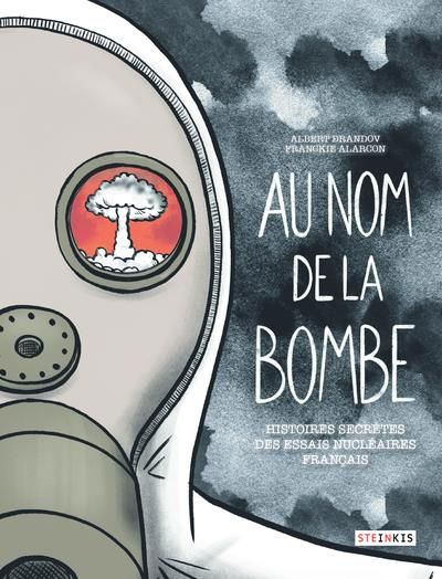 AU NOM DE LA BOMBE - HISTOIRES SECRETES DES ESSAIS NUCLEAIRES FRANCAIS