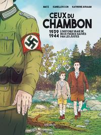 CEUX DU CHAMBON : 1939-1944 : L'HISTOIRE VRAIE DE DEUX FRERES SAUVES PAR LES JUSTES