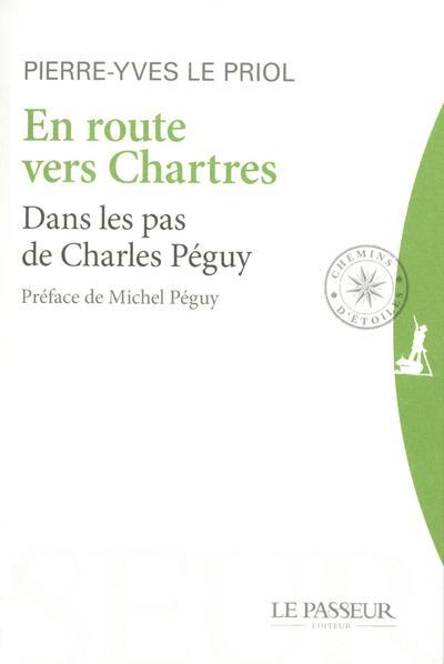 EN ROUTE VERS CHARTRES - DANS LES PAS DE CHARLES PEGUY