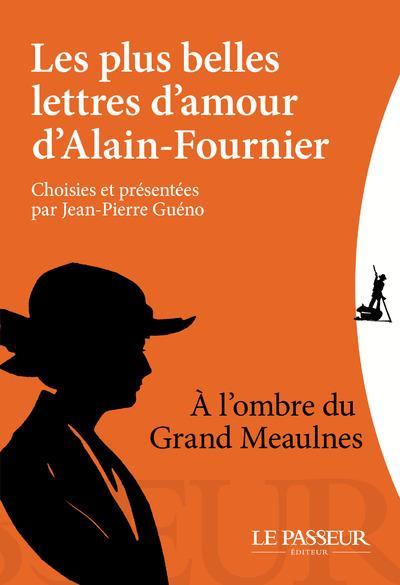Les plus belles lettres d'amour d'Alain-Fournier