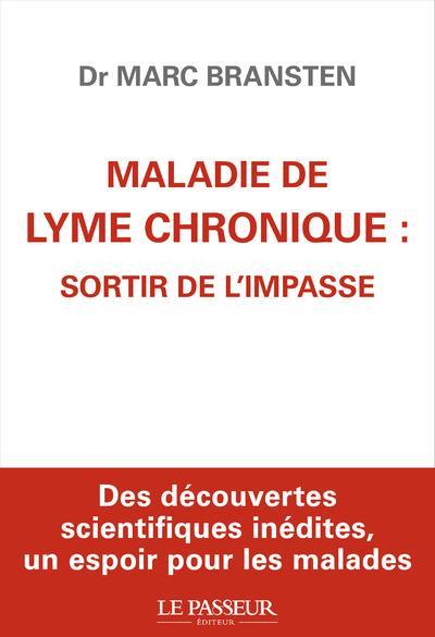 MALADIE DE LYME CHRONIQUE : SORTIR DE L'IMPASSE  LE PASSEUR