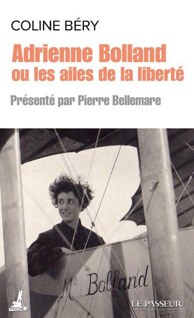 ADRIENNE BOLLAND OU LES AILES DE LA LIBERTE BERY/BELLEMARE LE PASSEUR