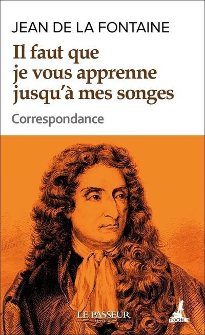 IL FAUT QUE JE VOUS APPRENNE JUSQU-A MES SONGES - CORRESPONDANCE
