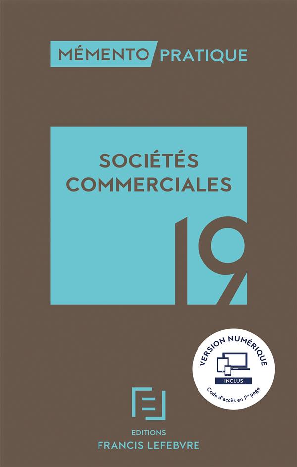 MEMENTO PRATIQUE     SOCIETES COMMERCIALES (EDITION 2019)