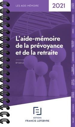 L'AIDE-MEMOIRE DE LA PREVOYANCE ET DE LA RETRAITE (EDITION 2021)
