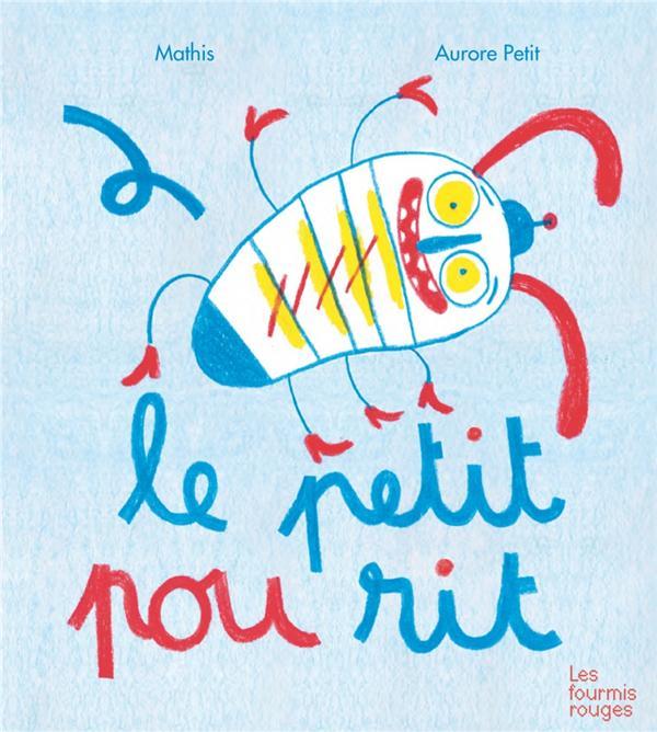 LE PETIT POU RIT MATHIS  Editions les Fourmis rouges