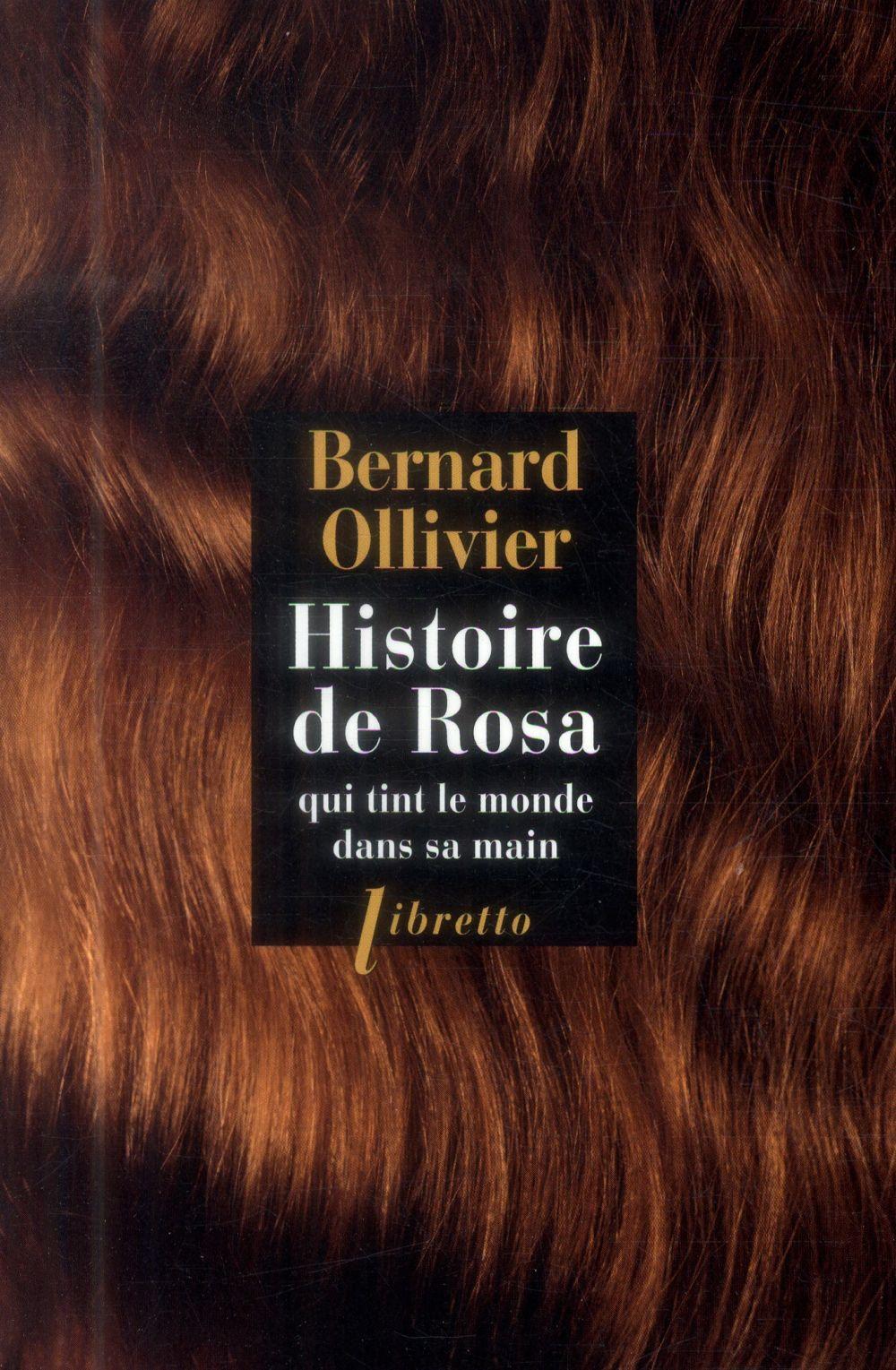 HISTOIRE DE ROSA QUI TINT LE M OLLIVIER BERNARD LIBRETTO