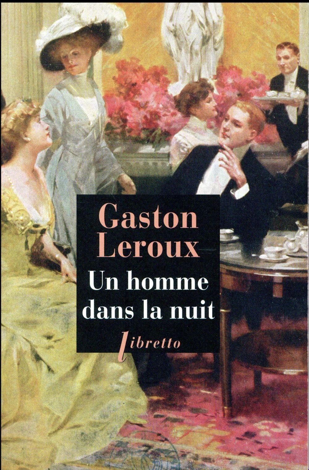 LEROUX GASTON - UN HOMME DANS LA NUIT