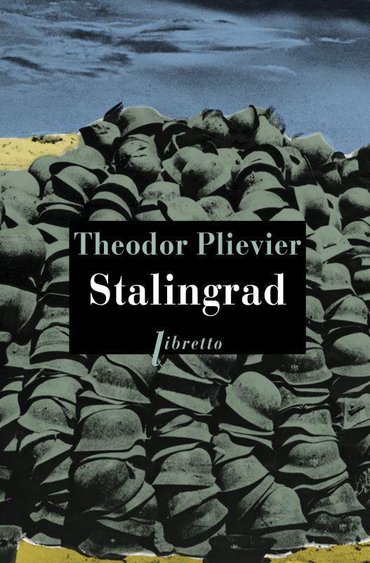 STALINGRAD Plievier Theodor Libretto
