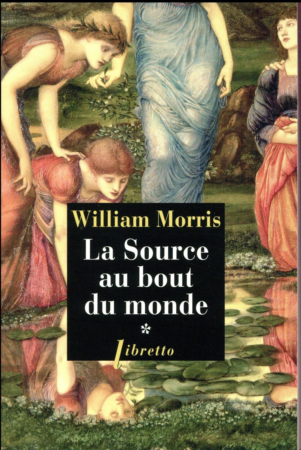 LA SOURCE AU BOUT DU MONDE T1 MORRIS WILLIAM LIBRETTO